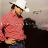 Heroes by Paul Overstreet