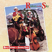 Merry Christmas From The Harmony Ranch by Riders In The Sky