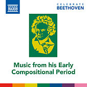Celebrate Beethoven: Music from His Early Compositional Period de Various Artists