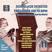 Schellack Schätze: Treasures on 78 RPM from Berlin, Europe and the World, Vol. 11 (2nd Revised Edition) by Various Artists