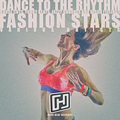 Dance to the Rhythm Fashion Stars by Various Artists