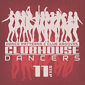 Clubhouse Dancers - Step. 11 by Various Artists