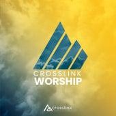 Crosslink Worship (Live) by Crosslink Worship