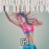 Dance to the Rhythm on Illusion by Various Artists