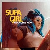 Supa Girl von Francine Môh