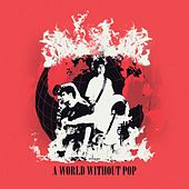 A World Without Pop von P.O.P