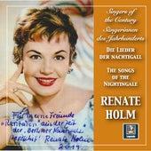 Singers of the Century: Renate Holm – Lieder der Nachtigall de Renate Holm