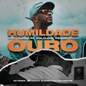 Humildade Vale Mais Que Ouro de MC Poneis & Dj Yuri Martins