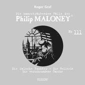 Die haarsträubenden Fälle des Philip Maloney, Vol. 111 von Michael Schacht