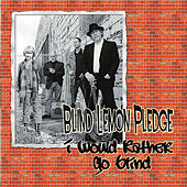 I Would Rather Go Blind von Blind Lemon Pledge