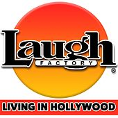 Laugh Factory : Living in Hollywood von Various Artists