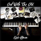 Out With the Old by Eric Himan