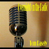 Overnight on the Radio - Single by Tom Rasely