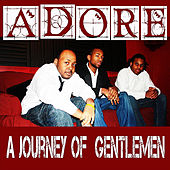 Journey of Gentlemen by Adore (Oldies)