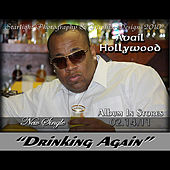 Drinking Again by Avail Hollywood