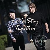 Let's Stay Together by Nick