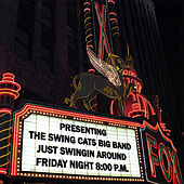 Just Swingin' Around by The Swing Cats Big Band