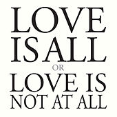 Love Is All Or Love Is Not At All von Marc Carroll