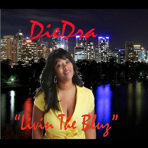 Livin The Bluz by DieDra