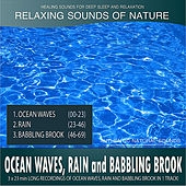 Ocean Waves, Rain and Babbling Brook (Sounds of Nature: 3x23 Min Long Recordings In 1 Track) de Healing Sounds for Deep Sleep and Relaxation