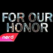 For Our Honor by NerdOut
