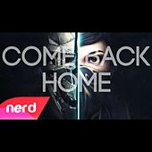 Come Back Home by NerdOut