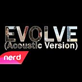 Evolve (Acoustic Version) by NerdOut