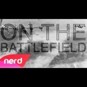 On the Battlefield by NerdOut