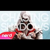 Chasing Shadows by NerdOut