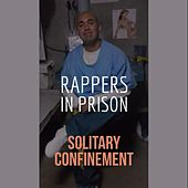 Solitary Confinement by Rappers in Prison