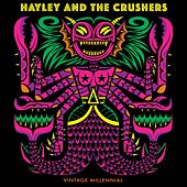 Vintage Millennial by Hayley and the Crushers