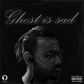 Ghost Is Sad by Ghost Boy