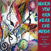 When You Can Hear the Music de Dan Joyce