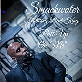 Pull Up on Me (Instrumental) by Smackwater