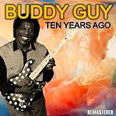Ten Years Ago (Remastered) de Buddy Guy