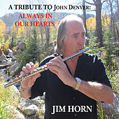 A Tribute to John Denver: Always in Our Hearts de Jim Horn