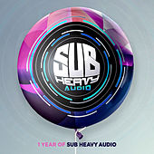One Year Of Sub Heavy Audio de Various Artists
