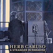 A Stranger in Paradise by Herb Caruso