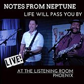 Notes from Neptune Life Will Pass You By (Live at the Listening Room Phoenix) de Scott Worstell