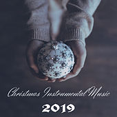 Christmas Instrumental Music 2019 von Christmas Carols, Christmas Holiday Songs, Instrumental