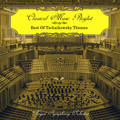Classical Music Playlist - Best of Tschaikowsky Themes de Royal Symphony Orchestra