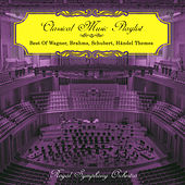 Classical Music Playlist - Best of Wagner, Brahms, Schubert, Händel Themes de Royal Symphony Orchestra