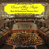Classical Music Playlist - Best of Orchestra Themes, Vol. 1 de Royal Symphony Orchestra