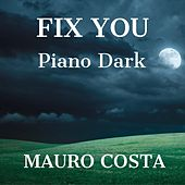 Fix You (Piano Dark Version) de Mauro Costa