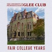 Fair College Years von The University Of Pennsylvania Glee Club