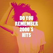 Do You Remember 2000's Hits von Princess Beat, Countdown Singers, Brazilian Lounge Project, Nuevas Voces, New Ways, Missy Five, CDM Project, Platinum Deluxe, Chateau Pop