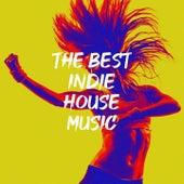The Best Indie House Music by Igross, Sheffersound, Serhio, Kernel Dutch, Steven Stone, Simon Green, Stereo Saw, DMC Bilan, DJ Dragon Boss, Danis Rise, SeaNator, Elsaw, Iqross, Mr. Avi, Alex Nail, Topface, Marga Sol, Darles Flow