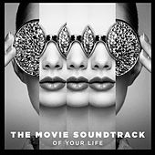 The Movie Soundtrack of Your Life by Movie Soundtrack All Stars