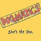 She's the One - Single by Dogmatics