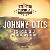 Les idoles de la musique américaine : Johnny Otis, Vol. 1 de Johnny Otis